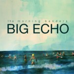 "new favorite album // Morning Benders : ""Big Echo"""