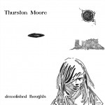 "new favorite album // Thurston Moore : ""Demolished Thoughts"""