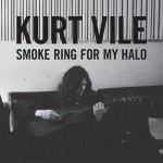 new favorite album // Kurt Vile : Smoke Ring for my Halo