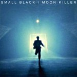 "mixtape // Small Black : ""Moon Killer"""