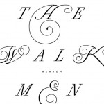 "listen party // The Walkmen : ""Heaven"""