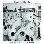 "listen party // Magic Trick : ""Ruler of the Night"""