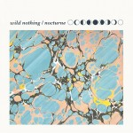 "new favorite album // Wild Nothing : ""Nocturne"""