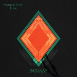 "listen party // Indians : ""Somewhere Else"""