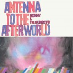 "listen party // Sonny & The Sunsets : ""Antenna to the Afterworld"""